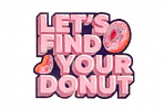 Let's Find Your Donut
